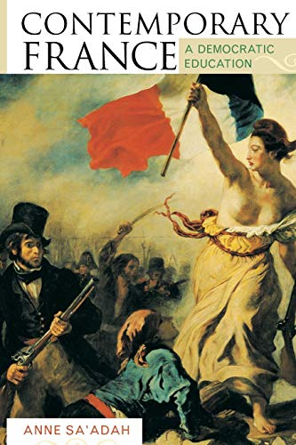 Contemporary France: A Democratic Education (Europe Today)
