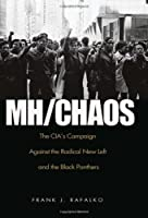 MH / CHAOS: The CIA's Campaign Against the Radical New Left and the Black Panthers