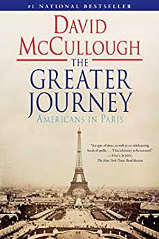 The Greater Journey: Americans in Paris by [David McCullough]