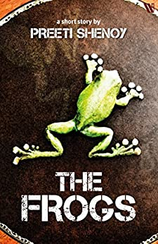 The Frogs by [Preeti Shenoy]