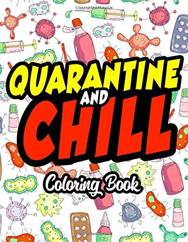 Quarantine And Chill Coloring Book: To Complete The Stay At Home Challenge
