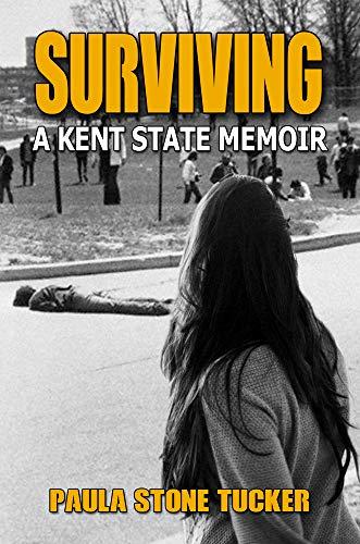 Surviving: A Kent State Memoir by [Paula Tucker]