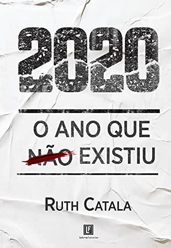 2020 O ano que não existiu