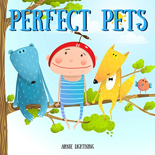 Perfect Pets     Fun Short Story Picture Book for Children              By:                                                                                                                                 Arnie Lightning                               Narrated by:                                                                                                                                 Wes Super                      Length: 7 mins     Not rated yet     Overall 0.0
