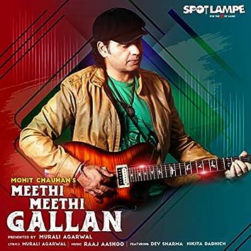 Meethi Meethi Gallan