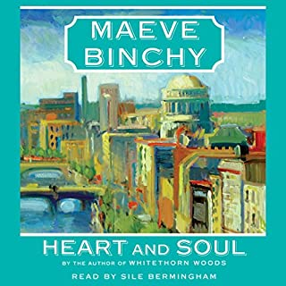 Heart and Soul                   By:                                                                                                                                 Maeve Binchy                               Narrated by:                                                                                                                                 Sile Bermingham                      Length: 15 hrs and 16 mins     297 ratings     Overall 4.1