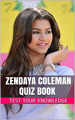 Zendaya Coleman Quiz Book - 50 Fun & Fact Filled Questions About Disney Channel Star Zendaya Coleman (English Edition)