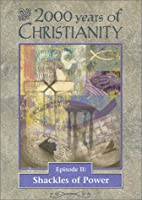 2000 Years of Christianity 2: Shackles of Power [DVD]