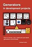 Generators in development projects: How to choose, size, install and use diesel generators economically.