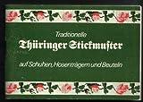 Traditionelle Thüringer Stickmuster auf Schuhen, Hosenträgern und Beuteln