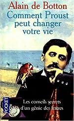 COMMENT PROUST PEUT CHANGER VOTRE VIE d'Alain de Botton