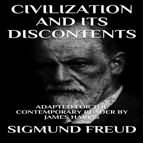 Couverture de Civilization and Its Discontents: Adapted for the Contemporary Reader