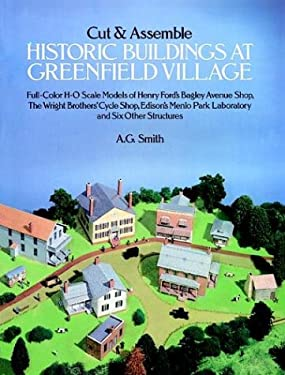 Cut and Assemble Historic Buildings at Greenfield Village: Full-Color, H-O Scale Models of Henry Ford's Bagley Avenue Shop, the Wright Brother's Cycle ... Park Laboratory and Six Other Structures
