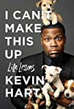 I Can't Make This Up. Life Lessons: Kevin Hart
