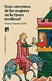 Usos amorosos de las mujeres en la época medieval: 803 (Mayor)