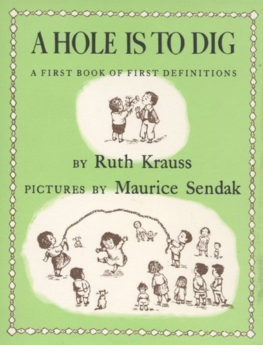 By Krauss, Ruth A Hole Is to Dig (1952) Hardcover