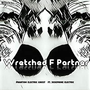 Wretched F Partner