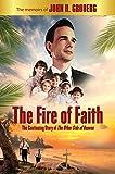 Fire of Faith: The Memoirs of John H. Groberg