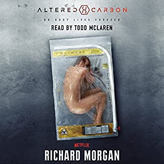 Altered Carbon     Altered Carbon, Book 1              By:                                                                                                                                 Richard Morgan                               Narrated by:                                                                                                                                 Todd McLaren                      Length: 17 hrs and 14 mins     421 ratings     Overall 4.4