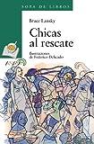 Chicas al rescate (LITERATURA INFANTIL - Sopa de Libros)