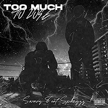 Too Much to Lose (feat. Spoogzz)