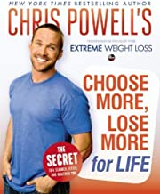 Chris Powell's Choose More, Lose More for Life by Powell, Chris (2013) Hardcover