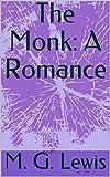The Monk: A Romance (English Edition)...