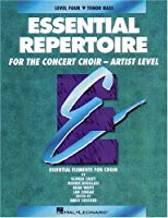 Essential Repertoire for the Concert Choir: Level 4 Tenor Bass, Student