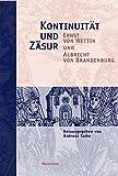 Kontinuität und Zäsur. Ernst von Wettin und Albrecht von Brandenburg (Schriftenreihe der Stiftung Moritzburg, Kunstmuseum des Landes Sachsen-Anhalt)