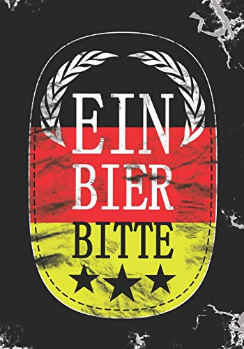 Ein Bier Bitte: Blank Lined Journal Notebook for German Beer lovers, Bar owners, beer makers, and tasters.