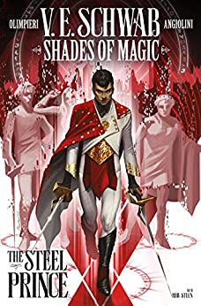 Shades of Magic #1: The Steel Prince (Shades of Magic - The Steel Prince) by [V.E. Schwab, Andrea Olimpieri, Enrica Eren Angiolini]