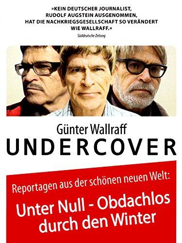 Günter Wallraff Undercover: Unter Null - Obdachlos durch den Winter