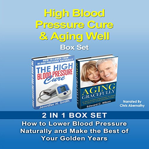 High Blood Pressure Cure & Aging Well Box Set audiobook cover art