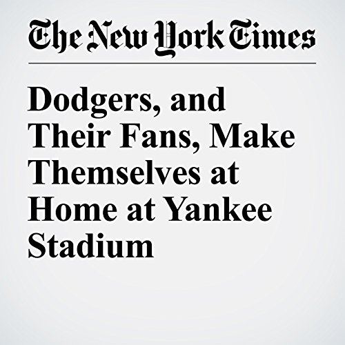 Dodgers, and Their Fans, Make Themselves at Home at Yankee Stadium audiobook cover art