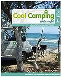 Cool Camping Wohnmobil: leben, fahren, wohnen, frei sein. Wohnmobil Reiseführer Europa   Camping Touren   Campingführer