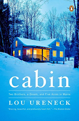 Image of Cabin: Two Brothers, a Dream, and Five Acres in Maine