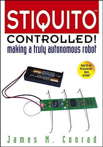 Stiquito Controlled!: Making a Truly Autonomous Robot (Systems)