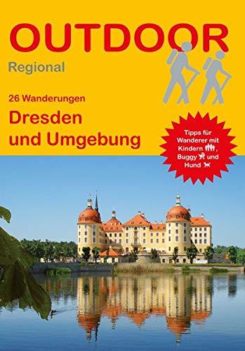 Dresden: 26 Wanderungen Dresden und Umgebung (Outdoor Regional)