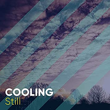 #Cooling Still