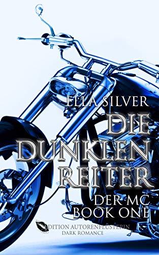 Die dunklen Reiter: Der MC Book 1: Dark Romance