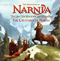 The Lion, the Witch and the Wardrobe: Picture Book: The Creatures of Narnia (The Chronicles of Narnia)