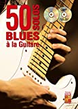 50 solos blues à la guitare (1 Livre + 1 CD + 1 DVD)