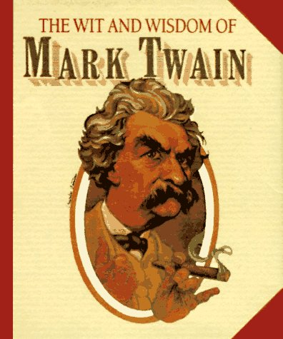 Download Wit and Wisdom of Mark Twain (Miniature Editions) 089471984X