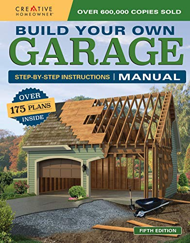 Build Your Own Garage Manual: More Than 175 Plans