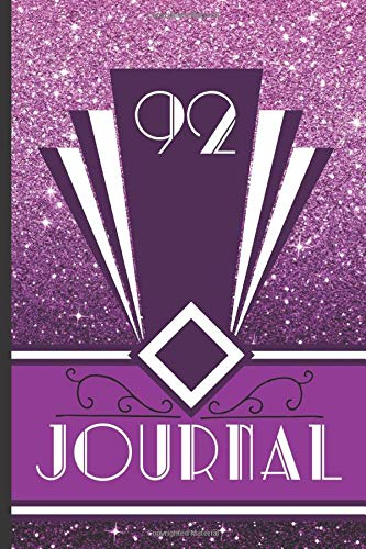 92 Journal: Record and Journal Your 92nd Birthday Year to Create a Lasting Memory Keepsake (Purple Art Deco Birthday Journals, Band 92)