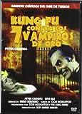 Kung Fu Contra Los 7 Vampiros De Oro [DVD]
