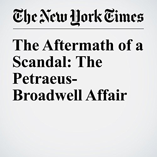 The Aftermath of a Scandal: The Petraeus-Broadwell Affair audiobook cover art
