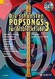 Die schönsten Popsongs für Alt-Blockflöte: 12 Pop-Hits. Band 3. 1-2 Alt-Blockflöten. Ausgabe mit...