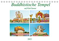 Buddhistische Tempel auf Koh Samui (Tischkalender 2022 DIN A5 quer): Schoenheit und Pracht der Tempel Big Buddha und Plai Laem auf der kleinen Insel Koh Samuil. (Monatskalender, 14 Seiten )