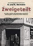 Zweigeteilt: Ein Leben zwischen dem Rotlichtmilieu der Berliner Nachkriegsjahre und abenteuerlichen Weltreisen